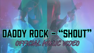 """DADDY ROCK - """"shout"""" [official music video] 4K HD"""