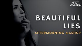 Beautiful Lies Mashup Chillout Remix Aftermorning Video HD