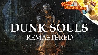 Dunk Souls Remastered