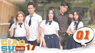 GIÁO SƯ TUỔI 17   TẬP 1   HOÁN ĐỔI THANH XUÂN series   Phim Học Đường   LA LA SCHOOL
