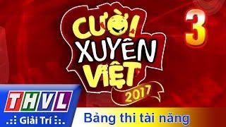 THVL | Cười xuyên Việt 2017 - Tập 3: Bảng thi tài năng