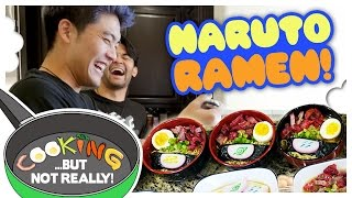 Cooking, But Not Really: NARUTO RAMEN!