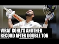Virat Kohli hits 4 double tons in 4 consecutive series, makes world record