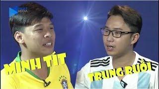Minh Tít - Trung Ruồi PHÁN HAY ĐOÁN GIỎI thế này bảo sao Messi - Ronaldo chả về nước