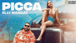 Picca – Elly Mangat Video HD