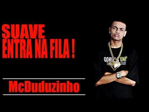 Baixar MC DUDUZINHO - SUAVE ENTRA NA FILA !   2012