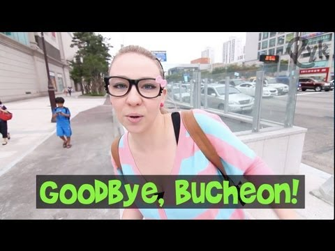 Bye Bye Bucheon!