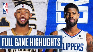 PELICANS at CLIPPERS | FULL GAME HIGHLIGHTS | August 1, 2020