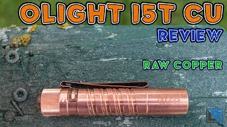 Olight i5T Cu Review (AA, 300 Lumens, Raw Copper, Great EDC)