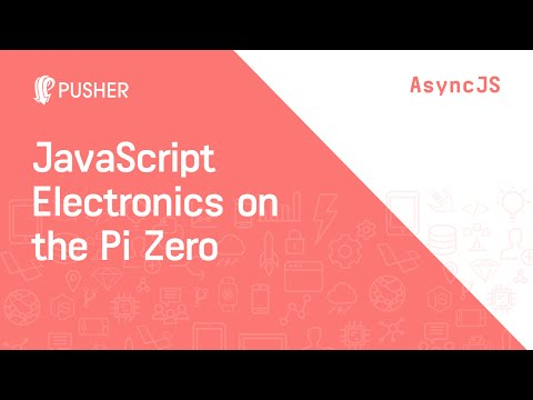 JavaScript Electronics on the Pi Zero - Async Brighton