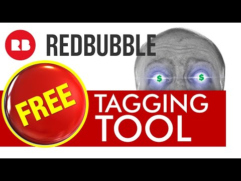 FREE Redbubble Tagging Tool – Time Saver for Print on Demand