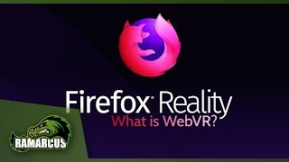 Oculus Go // What is WebVR? / Firefox Reality Overview