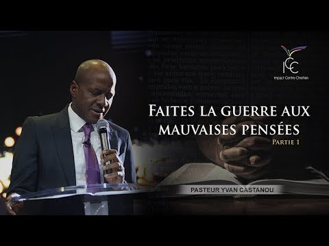 Pasteur Yvan CASTANOU - Faites la guerre aux mauvaises pensées