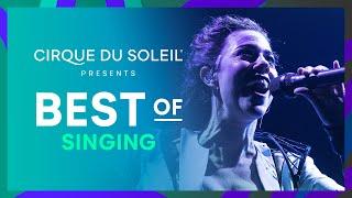 Best of Singing | CirqueConnect | Cirque du Soleil