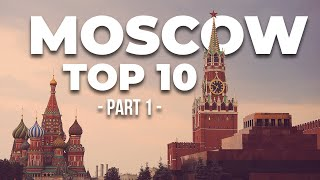 MOSCOW RUSSIA: Best TOP 10 things to see in Moscow