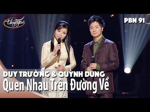 PBN 91 | Duy Trường & Quỳnh Dung - Quen Nhau Trên Đường Về
