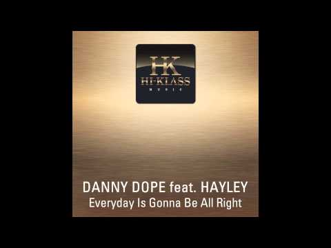 Danny Dope feat. Hayley - Everyday Is Gonna Be All Right (Radio Edit) // DANCECLUSIVE //