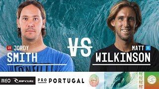 Jordy Smith vs. Matt Wilkinson - Round Three, Heat 3 - MEO Rip Curl Pro Portugal 2018