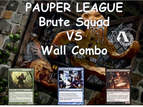 Pauper League R1 Brute squad Vs Wall combo