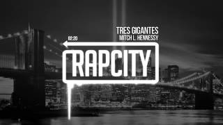 Mitch L. Hennessy - Tres Gigantes (Ft. King Of Spade & Jamil Honesty)