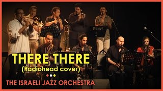 There There (Radiohead) -  The Israel Jazz Orchestra