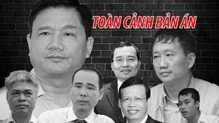Toàn cảnh bản án cho Đinh La Thăng, Trịnh Xuân Thanh và 20 đồng phạm
