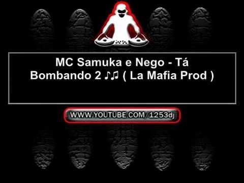 Baixar Mc Samuka e Nego - Ta Bombando 2 (La Mafia prod. 2013)