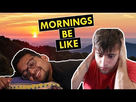 Mornings be like | Funchod Entertainment | Shyam Sharma | Dhruv Shah | Funcho | FC