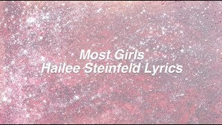 Most Girls || Hailee Steinfeld Lyrics