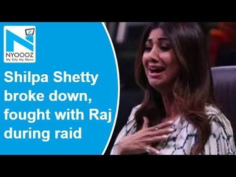 Shilpa Shetty breaks down, shouts and fight with Raj Kundra during raid at home