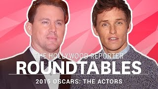 Benedict Cumberbatch, Channing Tatum & other Actors on THR's Roundtable l Oscars 2015