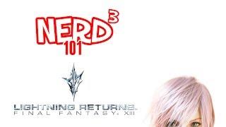 Nerd³ 101 -  Lightning Returns: Final Fantasy XIII