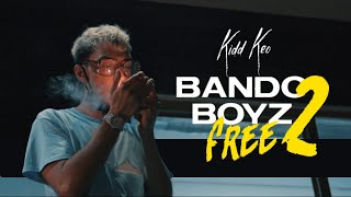 Kidd Keo -  Bando Boyz Free 2 (Official Video)