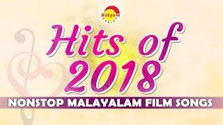 Hits of 2018 | Nonstop Malayalam Film Songs