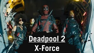 Deadpool 2 & X-Force - WHO ARE THEY?