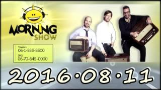 Class FM Morning Show Adás 2016 08 11 [Csütörtök] K**sög k**va gyerekdal, Köpölyözés, Dzsudzsák