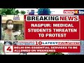 Medico Students Threaten To Protest | Agitation Over Lack Of Supplies | NewsX  - 04:45 min - News - Video