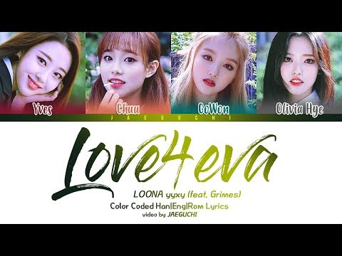 LOONA yyxy - love4eva (feat. Grimes) (Color Coded Lyrics Eng/Rom/Han)
