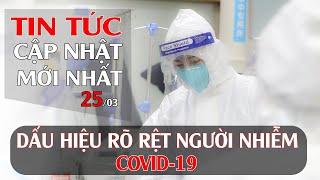 TRIỆU CHỨNG DỄ NHÂN BIẾT Ở BỆNH NHÂN DƯƠNG TÍNH COVID-19 THỜI KỲ ĐẦU    BẢN TIN COVID-19 -25/03/2020