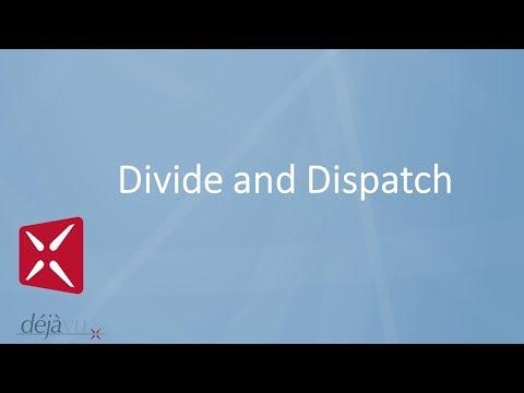Divide and Dispatch by Déjà Vu