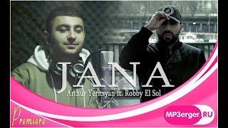Arthur Yeritsyan ft. Robby El Sol - Jana // Ջանա // Armenian French Pop-Rap // 2018