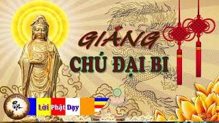 Giảng Chú Đại Bi p1 - Ai có duyên Phật xem video này Phật Bà Quán Âm phù hộ