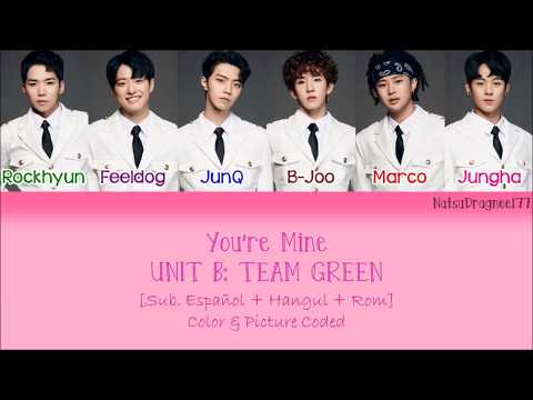 [THE UNIT B] TEAM GREEN - You're Mine (내꺼) [Sub. Español + Hangul + Rom] Color & Picture Coded
