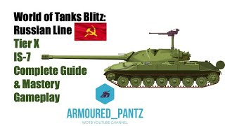 World of Tanks Blitz: Russian Line - Tier X IS-7 Complete Guide