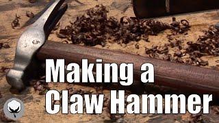 Making a Claw Hammer