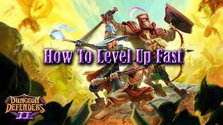 Dungeon Defenders 2 Guides and Tutorials - How To Level Up Fast