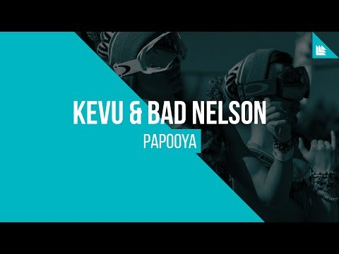 KEVU & Bad Nelson - Papooya [FREE DOWNLOAD]