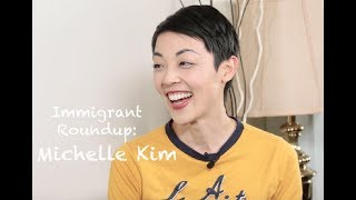 Immigrant Roundup Ep 2: Chatting with Actress Michelle Kim