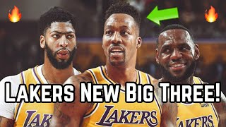 Meet the Los Angeles Lakers NEW Big Three! | Dwight Howard, LeBron James, Anthony Davis UNSTOPPABLE!