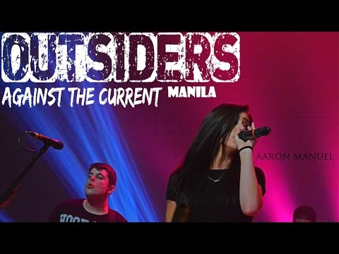 Outsiders - Against The Current Live In Manila